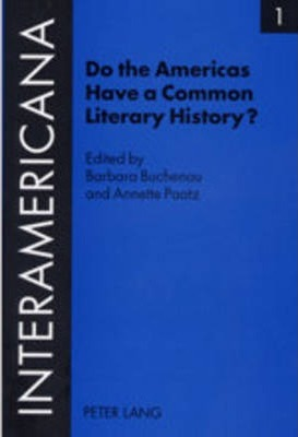 ISBN: 9783631394045, Do the Americas Have a Common Literary History?: Edited by Barbara Buchenau and Annette Paatz, in Cooperation with Rolf Lohse and Marietta Messmer with an Introduction by Armin Paul Frank