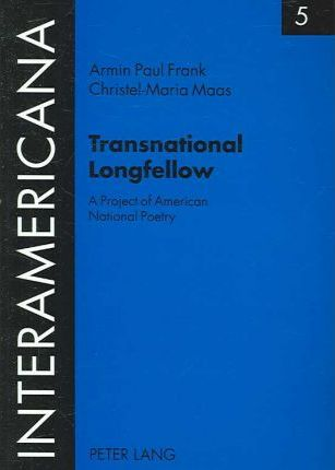 ISBN: 9783631535165, Transnational Longfellow: A Project of American National Poetry